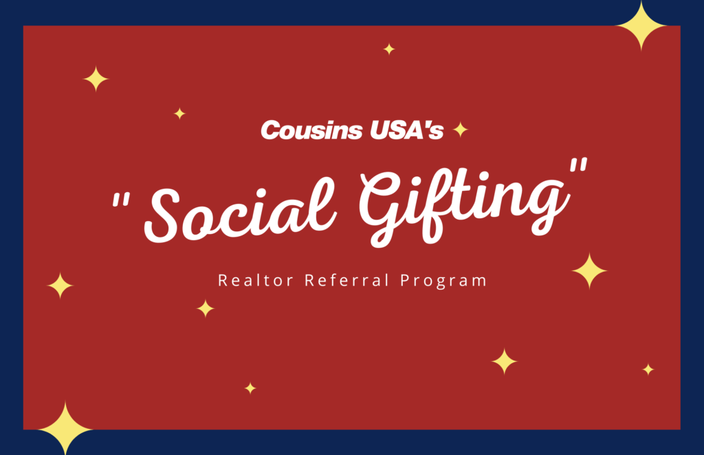 "Banner says, ""Cousins USA's social gifting"" Realtor Referral Program"
