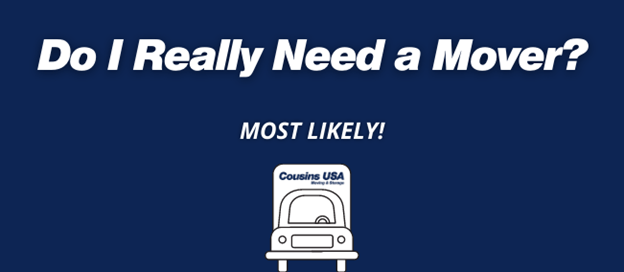"""Text Says, """"Do I really need a mover? Most Likely!"""" with an icon of a moving truck."""